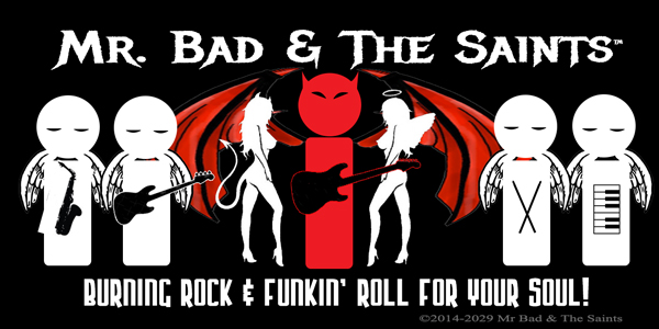Mr. Bad & The Saints™